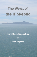 Cover of The Worst of the IT Skeptic